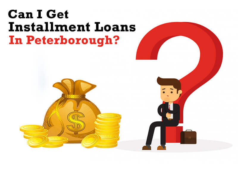Can I Get Installment Loans In Peterborough?